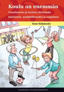 Kiilakoski_Koulu on enemman_KANSIKUVA_www